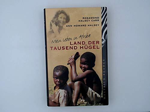 Land der tausend Hügel : mein Leben: Carr, Rosamond Halsey/
