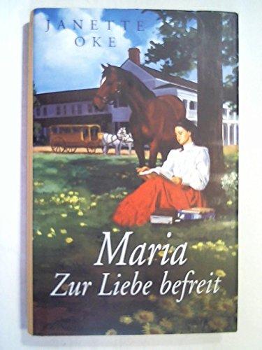 9783828969476: Maria : zur Liebe befreit. Aus dem Amerikan. von Beate Peter .