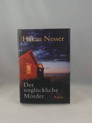 9783828971073: Der unglückliche Mörder : Roman.