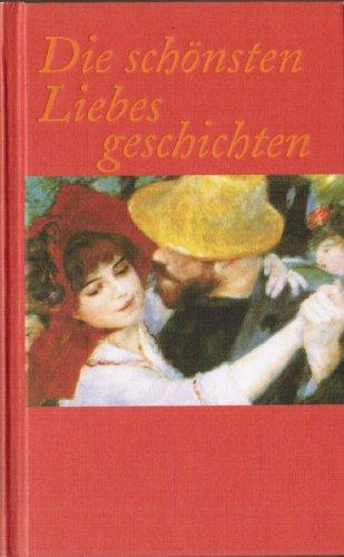 9783828972599: Die sch�nsten Liebesgeschichten