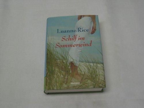 Schilf im Sommerwind : Roman. Aus dem: Rice, Luanne: