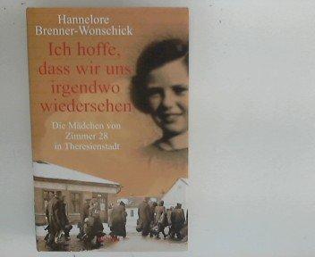 9783828976429: Ich hoffe, dass wir uns irgendwo wieder sehen: Die Mädchen von Zimmer 28 in Theresienstadt