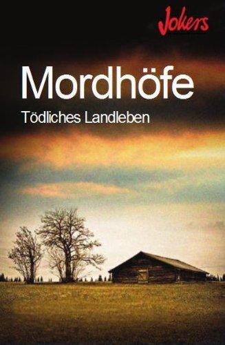 Mordhöfe Tödliches Landleben: diverse