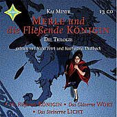 9783828990746: Merle und die Fließende Königin. Die Trilogie. 13 CDs (Die Fließende Königin / Das Steinerne Licht / Das Gläserne Wort)