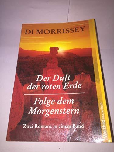 Der Duft der roten Erde/Folge dem Morgenstern: Di Morrissey