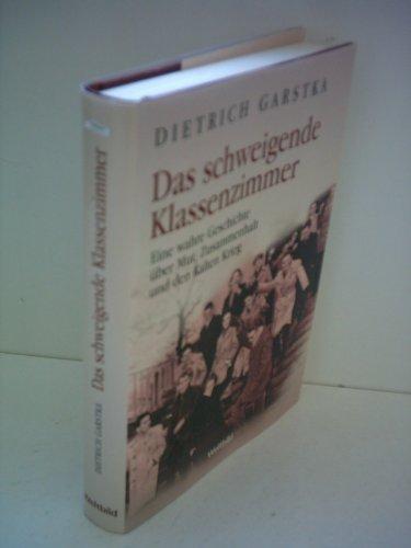9783828991538: Das schweigende Klassenzimmer. Eine wahre Geschichte �ber Mut, Zusammenhalt und den Kalten Krieg.