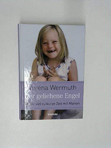Der geliehene Engel: Verena Wermuth