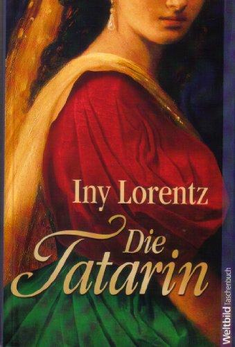 Die Tatarin: Iny Lorentz