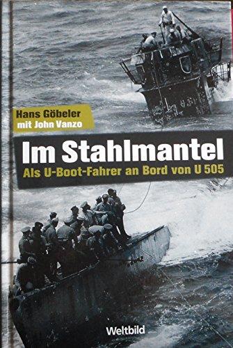 9783828997219: Im Stahlmantel : als U-Boot-Fahrer an Bord von U 505