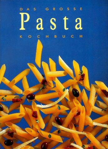9783829004336: Das Grosse Pasta Kochbuch (German Edition)