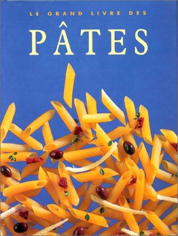 Le Grand Livre des pâtes: Collectif