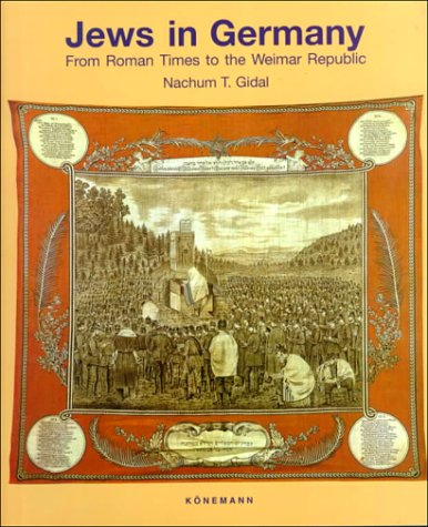 Jews in Germany: From Roman Times to the Weimar Republic: Gidal, Nachum Tim