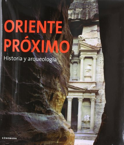 Oriente Proximo: Historia y Arqueologia (Spanish Edition): Konemann Inc