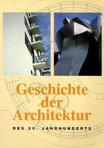9783829005128: Geschichte der Architektur Des 20. Jahrhunderts