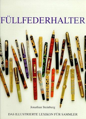 9783829005265: Fullfederhalter (Das Illustrierte Lexikon Fur Sammler)