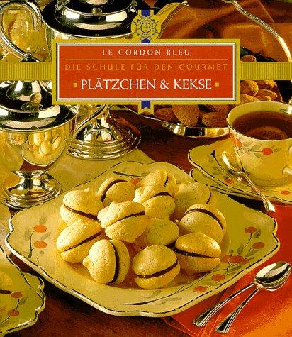 9783829005814: Plätzchen und Kekse. Le Cordon Bleu. Die Schule für den Gourmet