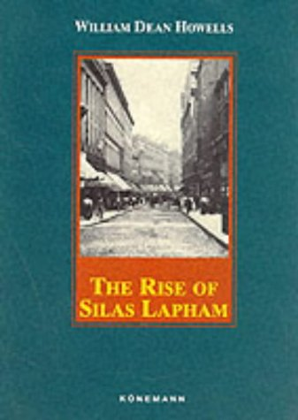 The Rise of Silas Lapham (Konemann Classics): Howells, William Dean