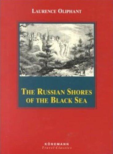 Russian Shores of the Black Sea (Konemann: Laurence Oliphant