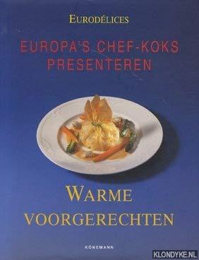 Europa's chef-koks presenteren: Warme voorgerechten: Eurodélices