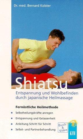 9783829009881: Shiatsu. Buch und Videocassette. Entspannung und Wohlbefinden durch japanische Heilmassage