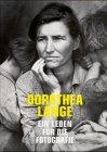 Dorothea Lange. Ein Leben für die Fotografie. Mit einem Essay von Robert Coles. - Lange, Dorothea