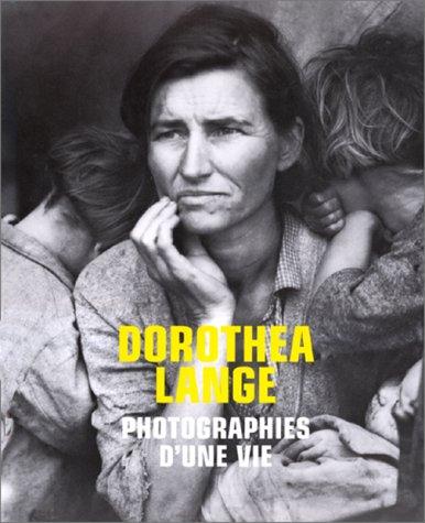Photographies d'une vie (Trash - Koneman): Dorothea Lange