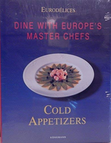 Cold Appetizers: Cooking With Great Chefs