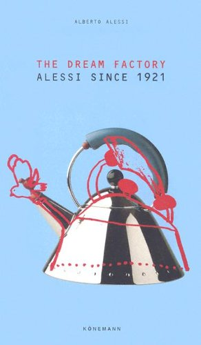 9783829013772: The Dream Factory: Alessi Since 1921