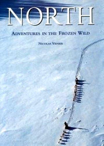 9783829014199: North: Adventures in the Frozen Wild