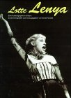 Lotte Lenya: Eine Autobiographie in Bildern: Farneth, David re: Lotte Lenya