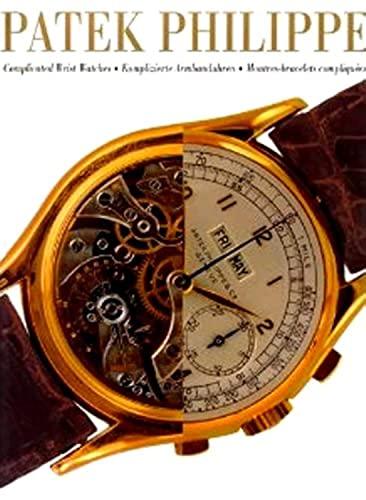 Patek Philippe : complicated wrist watches. ;: Negretti, Giampiero und