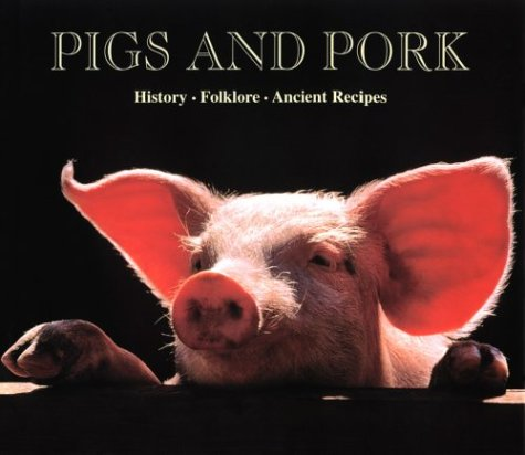 9783829014632: Pigs and Pork: 90 Recipes from Italy's Most Celebrated Chefs (History, Folklore, Ancient Recipes History, Folklore, Ancien)