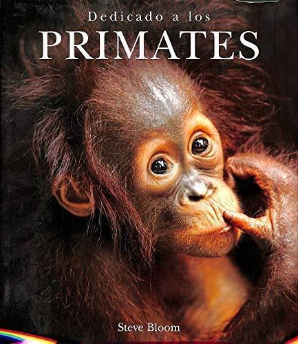 Dedicado a Los Primates (Spanish Edition): Bloom, Steve