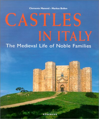 9783829015783: Castles in Italy: The Medieval Life of Noble Families