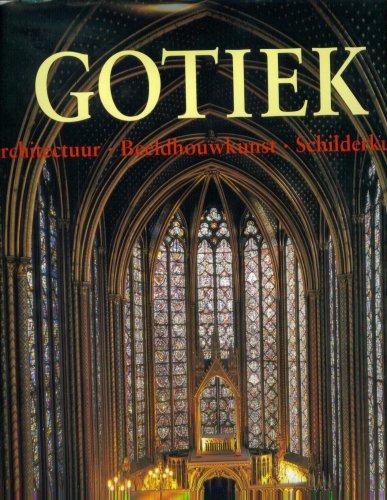 Gotiek. De Kunst Van De Gotiek. (Architectuur. Beeldhouwkunst. Schilderkunst.): Rolf Toman