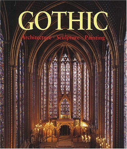 The Art of Gothic: Architecture, Sculpture, Painting: Toman, Rolf