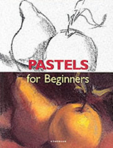 Pastels (Fine Arts for Beginners): Cerver Francisco Asensio,