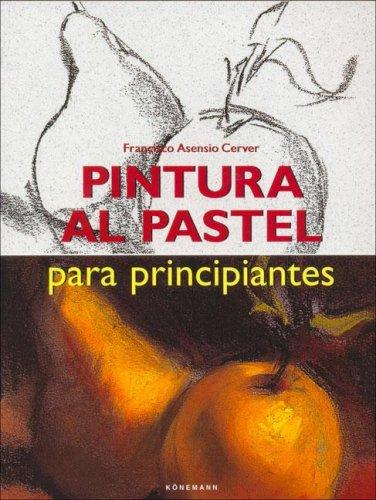 9783829019385: Pintura Al Pastel Para Principiantes