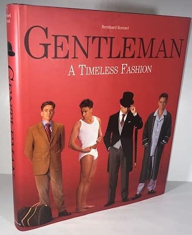 Gentleman: A Timeless Fashion: Roetzel, Bernhard
