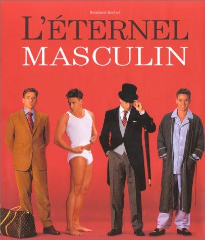 Gentleman style l'eternel masculin: Roetzel, Bernhard.