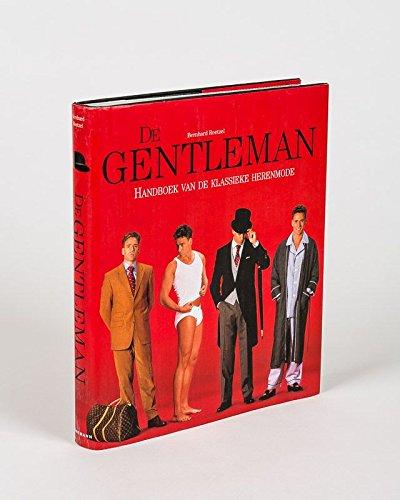 De gentleman : handboek van de klassieke herenmode.: Roetzel, Bernhard.