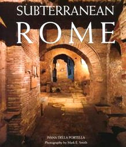 9783829021203: Subterranean Rome: Catacombs, Baths, Temples, Streets (Art & Architecture)