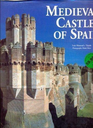 Medieval Castles of Spain: Monreal Y Tejada, Luis