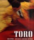 Toro. Der Stier, Spaniens lebender Mythos: Masats, Ramon, Vidal,