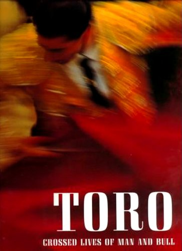 Toro: Crossed Lives of Man and Bull: Vidal, Joaquin