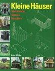 Kleine Häuser. Geschichten, Skizzen, Baupläne (382902410X) by Walker, Lester
