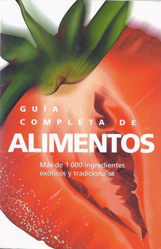 Guia Completa De Alimentos (Spanish Edition): Jaques Fortin