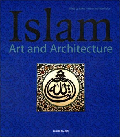 Islam Art & Architecture: Hattstein, Markus & Peter Delius (eds)