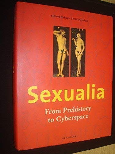 SEXUALIA From Prehistory to Cyberspace: Clifford Bishop &