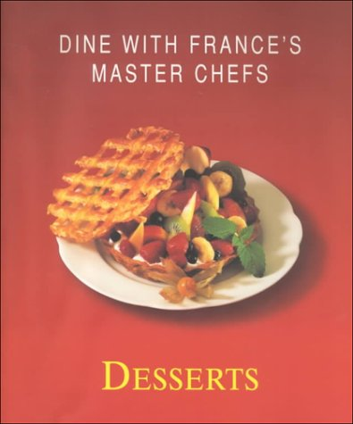 9783829027465: French Delicacies: Desserts: Dine with the Master Chefs of France